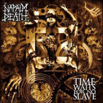 Napalm Death – Time Waits For No Slaves