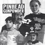 Pinhead Gunpowder - Kick Over The Traces