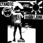 Cyanotic vs. Rabbit Junk – Drek kick EP