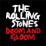 Doom and Gloom - az új The Rolling Stones single