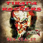 Tirana Rockers - Sex Dealer
