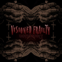 Visioned Frailty - Deception