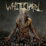 Whitechapel – This Is Exile