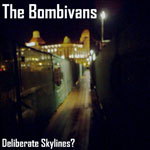 The Bombivans - Deliberate Skylines?