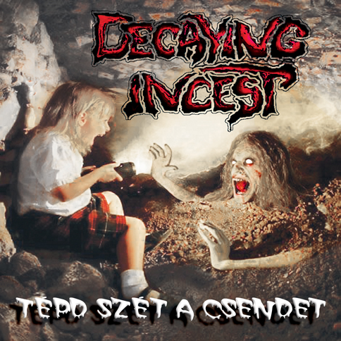 Decaying Incest - Tépd szét a csendet