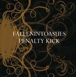 Fallenintoashes/ Penalty Kick split cd