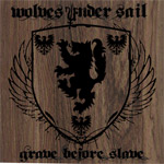 Wolves Under Sail - Grave Before Slave (EP)