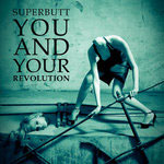 Superbutt – You and Your Revolution