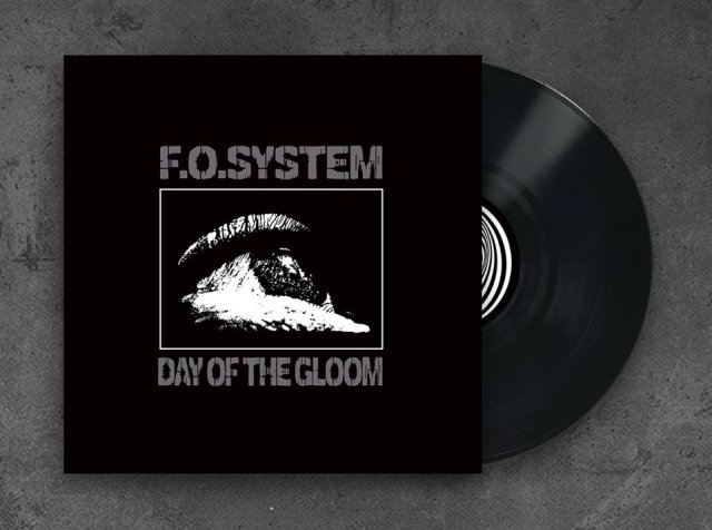 F.O.System: Day Of The Gloom LP-megjelenés