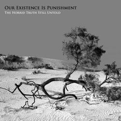 Our Existence Is Punishment